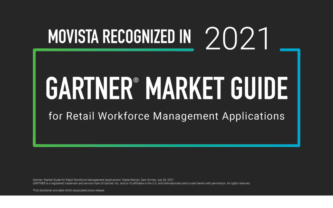 MOVISTA RECOGNIZED IN THE 2021 GARTNER MARKET GUIDE FOR RETAIL WORKFORCE MANAGEMENT APPLICATIONS